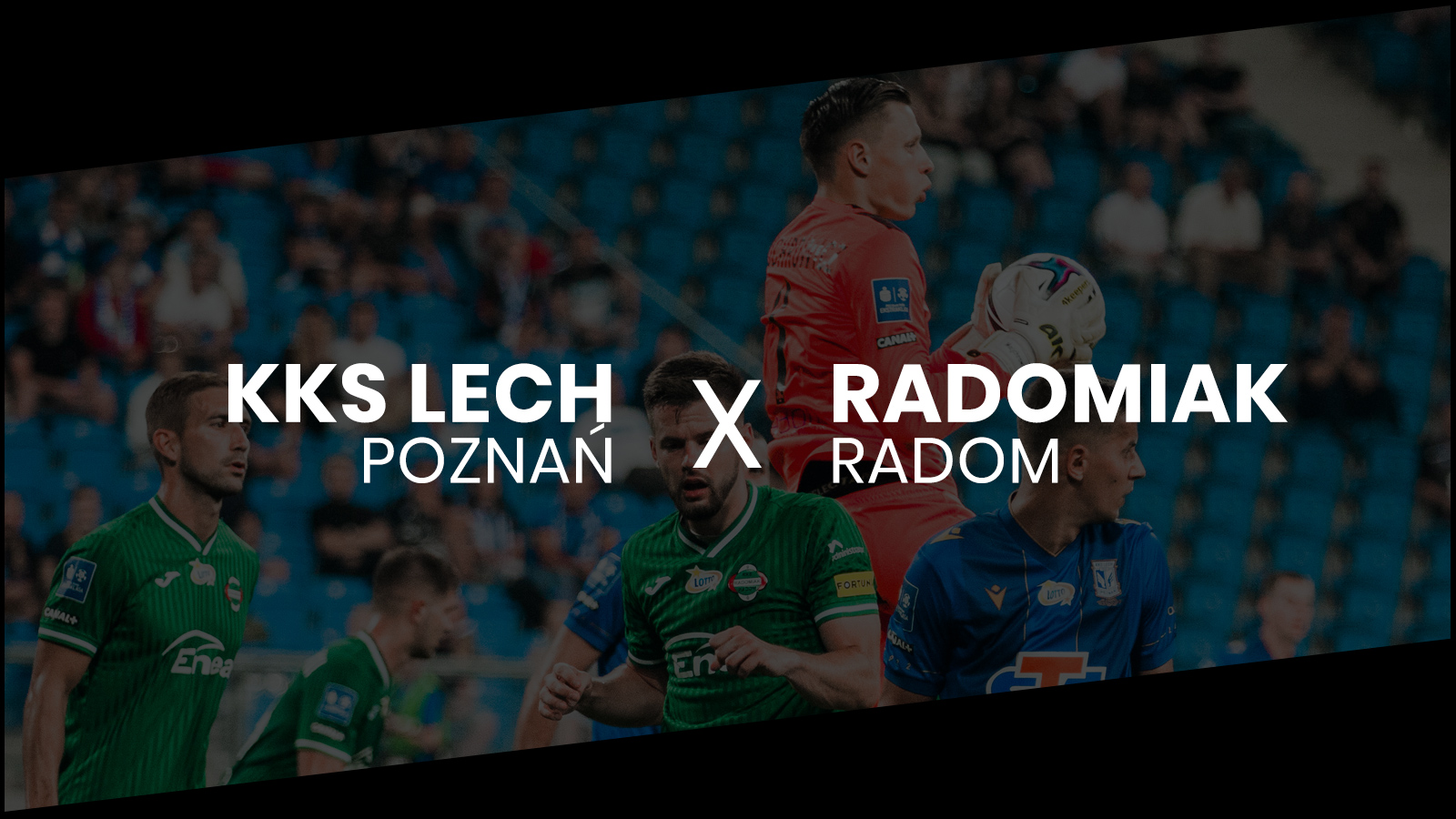 Lech Poznań - Radomiak photos by Kuba Malicki